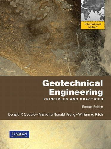 Geotechnical Engineering: International Version: Principles and Practices by Coduto, Donald P., Yeung, Man-chu Ronald, Kitch, William A.(April 29, 2010) Paperback