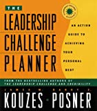 The Leadership Challenge Planner: An Action Guide to Achieving Your Personal Best