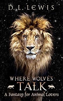 Where Wolves Talk by [Lewis, D. L.]