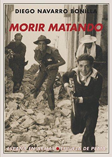 Morir matando (España en Armas nº 12) (Spanish Edition) by [Navarro