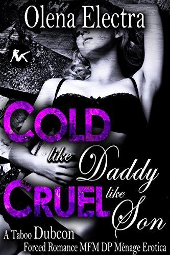 Cold Like Daddy Cruel Like Son A Taboo Dubcon Forced Romance Mfm Dp Ddlg