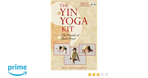 The Yin Yoga Kit: The Practice of Quiet Power: Amazon.es ...
