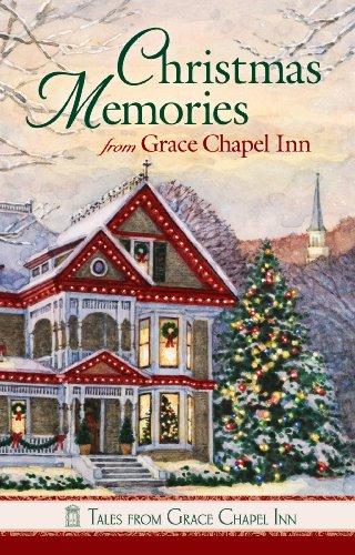 Christmas Memories at Grace Chapel Inn (Tales from Grace Chapel Inn Book 48)