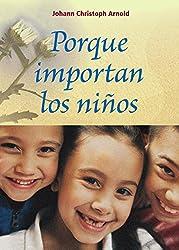 Porque importan los Niños (Spanish Edition)