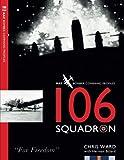106 Squadron: Volume 3 (RAF Bomber Command Squadron Profiles)
