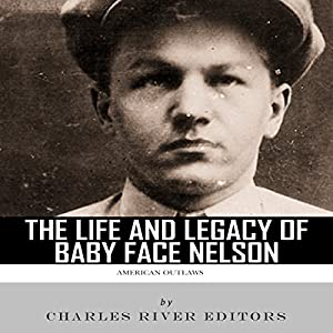 American Outlaws: The Life and Legacy of Baby Face Nelson Audiobook
