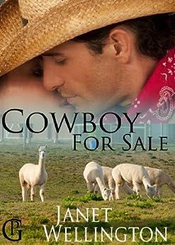 COWBOY FOR SALE--A Second-Chances Spicy Romance by [Wellington, Janet]