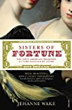 img - for Sisters of Fortune: The First American Heiresses to Take England by Storm book / textbook / text book