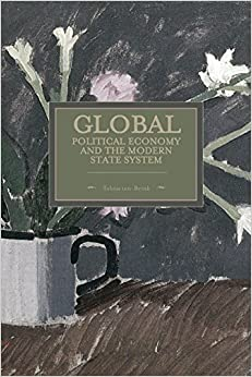 Book Global Political Economy and the Modern State System : Historical Materialism, Volume 63 by Tobias ten-Brink (21-May-2015)