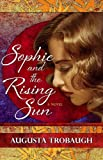 Sophie and the Rising Sun by Augusta Trobaugh front cover