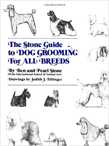 The Stone Guide To Dog Grooming For All Breeds Howell Reference