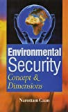 img - for Environmental Security Concept and Dimensions by Narottam Gaan (2004-09-30) book / textbook / text book