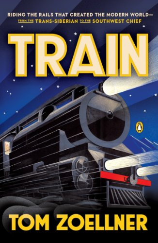 Train: Riding the Rails That Created the Modern World--from the Trans-Siberian to the Southwest - Train England New