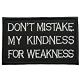 (US) SpaceAuto Don't Mistake My Kindness For Weakness Funny Tactical Morale Badge Hook & Loop Patch 3.15