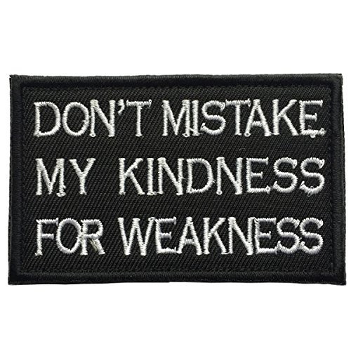 SpaceAuto Don't Mistake My Kindness For Weakness Funny Tactical Morale Badge Hook & Loop Patch 3.15″ x 1.97″ Sized