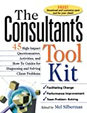 img - for The Consultant's Toolkit: 45 High-Impact Questionnaires, Activities, and How-To Guides for Diagnosing and Solving Client Problems book / textbook / text book
