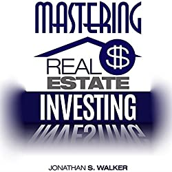 Mastering Real Estate Investing