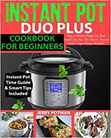 INSTANT POT Duo Plus Cookbook: Easy & Delicious Recipes