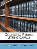 Collectio Rerum Liturgicarum, , 1246493829