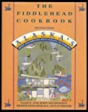 img - for The Fiddlehead Cookbook: Recipes from Alaska's Most Celebrated Restaurant and Bakery by Nancy Decherney (1991-09-03) book / textbook / text book