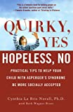 img - for Quirky, Yes---Hopeless, No: Practical Tips to Help Your Child with Asperger's Syndrome Be More Socially Accepted book / textbook / text book