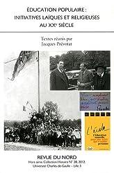 Education populaire : initiatives laïques et religieuses au XXe siècle