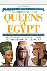 Chronicle of the Queens of Egypt: From Early Dynastic Times to the Death of Cleopatra (The Chronicles Series) Hardcover