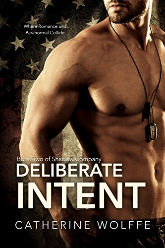 Deliberate Intent (Shadow Company Book 2) by [Wolffe, Catherine]