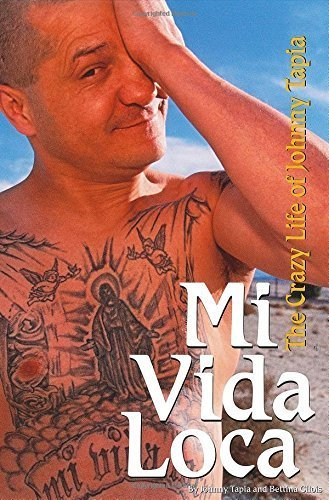 Mi Vida Loca: The Crazy Life of Johnny Tapia by Johnny Tapia, Bettina Gilois (2006) Hardcover