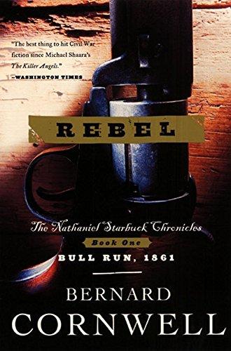 Rebel Starbuck Chronicles Bernard Cornwell