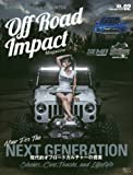 Off Road Impact Magazine vol.02(NOVEMBER NEW FOR THE NEXT GENERATION (Grafis Mook)