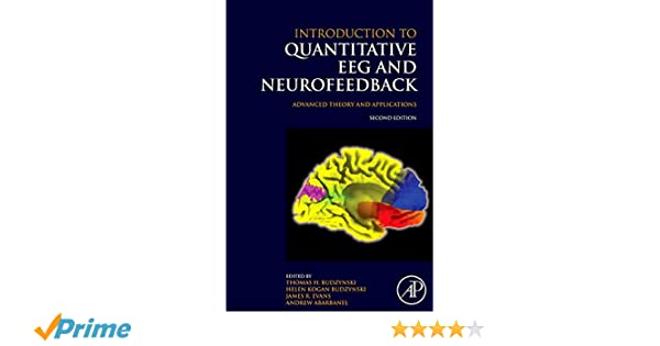Introduction to quantitative eeg and neurofeedback second edition introduction to quantitative eeg and neurofeedback second edition advanced theory and applications 9780123745347 medicine health science books fandeluxe Images