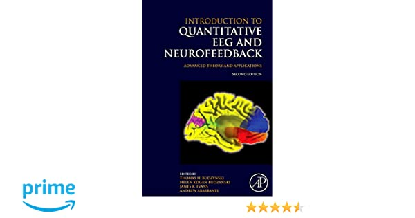 Introduction to quantitative eeg and neurofeedback second edition introduction to quantitative eeg and neurofeedback second edition advanced theory and applications 9780123745347 medicine health science books fandeluxe Choice Image