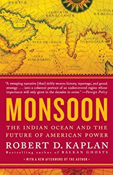 Monsoon: The Indian Ocean and the Future of American Power by [Kaplan, Robert D.]