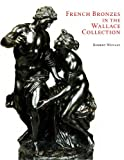 French Bronzes in the Wallace Collection, Robert Wenley, 0900785780