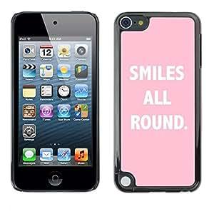 FlareStar Colour Printing Smiles All Round Pink Text Inspirational cáscara Funda Case Caso de plástico para Apple iPod Touch 5