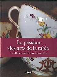 La passion des arts de la table : Objets d'usage, objets de charme