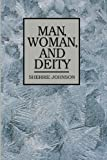 Man, Woman, and Deity, Sherrie Johnson, 0884947882