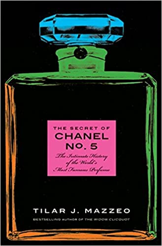 b5979a932041 The Secret of Chanel No. 5  The Intimate History of the World s Most ...