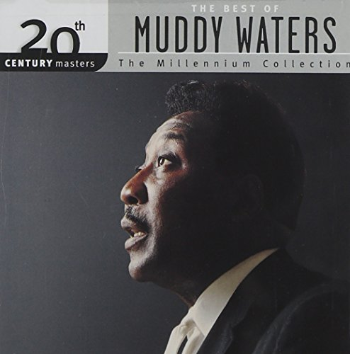 20th Century Masters: The Best Of Muddy Waters (Millennium Collection) (Best Of Muddy Waters Cd)