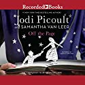 Off the Page Audiobook by Jodi Picoult Narrated by Nick Cordero, Michael Bakkensen, Suzy Jackson, Morgan Hallett