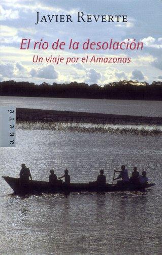 Descargar Libro Rio De La Desolacion, El Javier Reverte