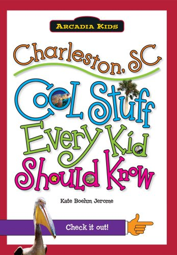 Charleston, SC:: Cool Stuff Every Kid Should Know (Arcadia - Stores Charleston Sc In