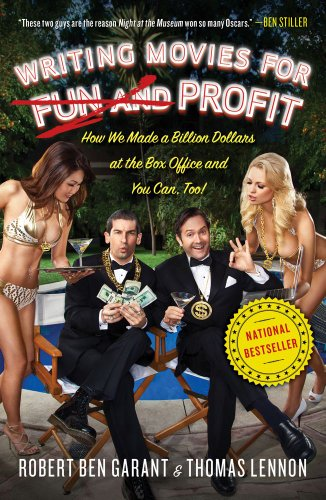 Writing Movies for Fun and Profit: How We Made a Billion Dollars at the Box Office and You Can, - For Movies Dollar A