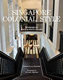 Singapore Colonial Style: Interiors of Black & White Houses