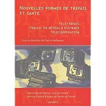 Nouvelles formes de travail et santé : Télétravail, travail en réseau à distance, télécoopération