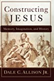 img - for Constructing Jesus: Memory, Imagination, and History book / textbook / text book