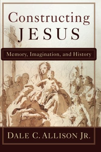 Constructing Jesus: Memory, Imagination, and - Belt Dale