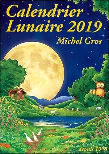 Calendrier Lunaire Notre Temps 2019.Amazon Fr Calendrier Lunaire Michel Gros Livres