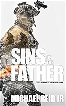 Sins of the Father: A Logan Falcone Thriller by [Reid Jr, Michael]